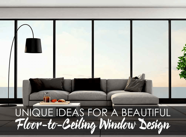 Unique ideas for a beautiful floor to ceiling window design - What are floor to ceiling windows called ...